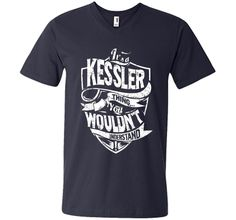 It's A Kessler Thing You Wouldn't Understand T-Shirt t-shirt