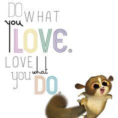 Only you can stop yourself from doing what you love!