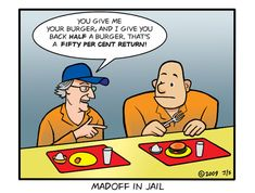Madoff in Jail  Follow us for more financial cartoons.