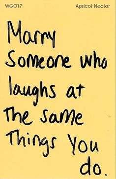 marry someone who...