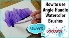 11-10-14 How to Use The Angled Handle on a Watercolor Brush