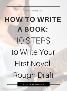 How to Write a Book: 10 Steps to Write Your First Novel Rough Draft Creative Writing Tips, Book Writing Tips, Writing Words, Fiction Writing, Writing Resources, Start Writing, Writing Help, Writing Prompts, Writing Outline