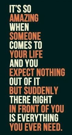 When someone comes into your life....