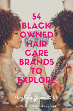 Top 54 black owned hair care brands you can explore for all your natural hair needs. #hair #healthyhair #haircare #naturalhair #teamnatural #curlyhair #blackowned #bestbrands #kinkycurly #haircareproducts #productreview #productrecommendations