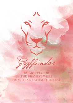 Gryffindor: by Gryffindor the bravest were prized far beyond the rest.