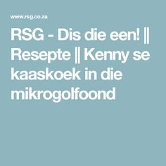 RSG - Dis die een!    Resepte    Kenny se kaaskoek in die mikrogolfoond Microwave Recipes, Cooking Recipes, Yummy Recipes, Microwave Breakfast, Melktert, Energy Bites, Bread Baking, Sweets, Kitchens