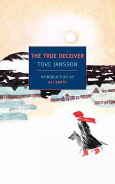 Derek M recommends Tove Jansson's The True Deceiver. Residents of a small Swedish village gossip about a precarious arrangement between outcast teen Katri, whose brusque manners enable her fierce practicality, and aloof children's book illustrator Anna, who has hired Katri as an assistant at her family mansion. From NYRB classics.