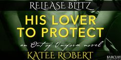 BLOG BLITZ & #GIVEAWAY - His Lover to Protect by Katee Robert - #Contemporary, #Romance, Barclay Publicity, Entangled Brazen  (September)