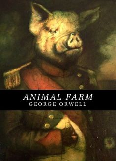 "This book is basically a satirical puppet show about a revolution. If anything, you should read it for this quote: ""All animals are equal, but some animals are more equal than others."""