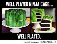 Well Played, Ninja Cake