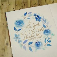 Blue Floral Wreath Watercolor; for with God, nothing shall be impossible.