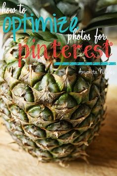 How to Opitmize Photos for Pinterest -tips that really work and will help get you to the top, with helpful tutorials & photos