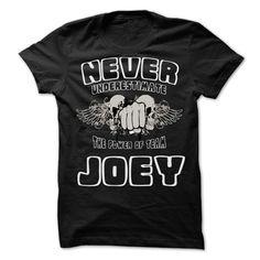 (Top Tshirt Fashion) Never Underestimate The Power Of Team JOEY 99 Cool Team Shirt [Teeshirt 2016] Hoodies, Funny Tee Shirts