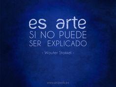 """""""Es arte si no puede ser explicado"""""""