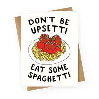 Don't Be Upsetti Eat Some Spaghetti Greetingcard