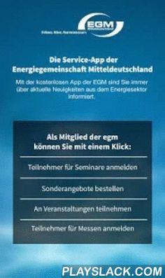 EGM  Android App - playslack.com , Mit der kostenlosen App der EGM (Energiegemeinschaft Mitteldeutschland e.V) stehen Ihnen nun die Inhalte und der Service des Internet-Portals auch für mobile Endgeräte zur Verfügung. Egal ob Sie Mitglied der EGM sind oder nicht - so sind Sie immer auf einen Blick über aktuelle Neuigkeiten der EGM und Ihren Service für Sie informiert. Zusätzlich stellt die App Funktionen zur Verfügung, die eine einfache Kontaktaufnahme mit der EGM ermöglichen - das Beste…