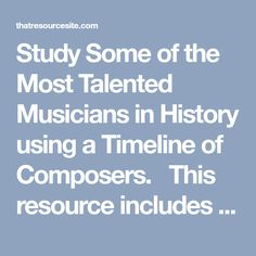 Study Some of the Most Talented Musicians in History using a Timeline of Composers.   This resource includes timeline pieces and lines to teach about twenty-six famous composers from various eras, countries and musical periods. For your convenience, a blank timeline piece is also included to allow an extra composer to be added to the …