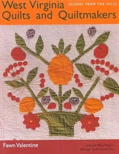 West Virginia Quilts and Quiltmakers: Echoes from the Hills: Fawn Valentine: 9780821413395: Amazon.com: Books