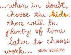 anna quindlen quote on work and kids