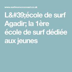 L'école de surf Agadir; la 1ère école de surf dédiée aux jeunes