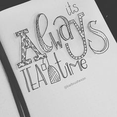 It's always teatime • handlettering by @Barbrusheson