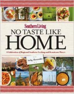 Deep South Dish: Southern Living No Taste Like Home Cookbook