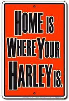 Home Is Where Your Harley Is