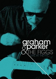 GRAHAM PARKER & THE FIGGS Live at the FTC (DVD + CD) 2014  #852Entertainment #OneAsiaAllEntertainment
