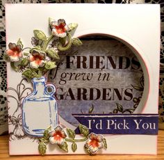 FS464 If Friends Grew in Gardens... by Shoe Girl - Cards and Paper Crafts at Splitcoaststampers