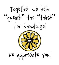"""Water-Bottle Gift Idea and FREE Printable """"Together we 'quench' the 'thirst' for knowledge! We appreciate you!"""""""