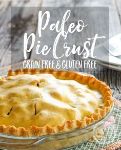 Paleo Pie Crust {Gluten-Free & Grain-Free} - Health Starts in the Kitchen