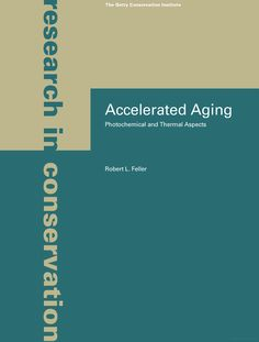 Accelerated Aging: Photochemical and Thermal Aspects - Robert L. Feller