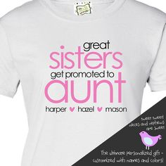 Personalized aunt tshirt great sisters get promoted by zoeysattic, $26.50