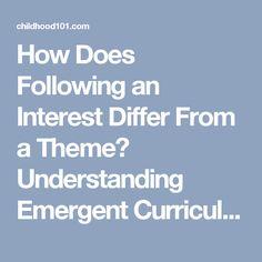 How Does Following an Interest Differ From a Theme? Understanding Emergent Curriculum   Childhood101