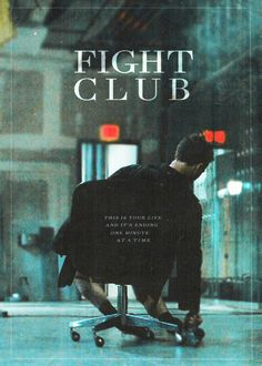 "FIGHT CLUB ""This is your life and it's ending one minute at a time."""