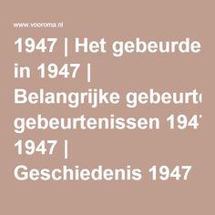 1947   Het gebeurde in 1947   Belangrijke gebeurtenissen 1947   Geschiedenis 1947   Nederland in 1947