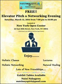 FREE!! Elevator Pitch & Networking Evening ! Join us Saturday, March 12, 2016 from 7:00 pm to 10:00 pm New York Open Center, 22 East 30th Street, New York, NY 10016  Email Registration http://conta.cc/1IaaAOx Facebook Registration http://on.fb.me/1L2vWPc