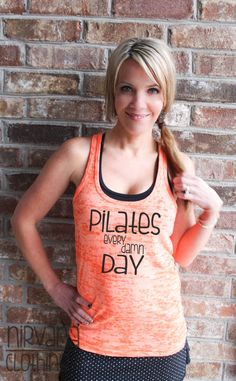 Pilates Every Damn Day Racerback Burnout Tank by NirvanaClothingCo, $26.00