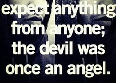 Expect anything