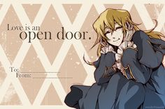 """""""Love is an open door."""" 