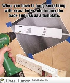 When you need to hang something with exact holes, photocopy it and do this!!