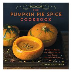 """Pumpkin Pie Spice"": these three simple words bring joy to fall-loving foodies around the globe. The subtle alchemy of cloves, ginger, cinnamon, and allspice ha"