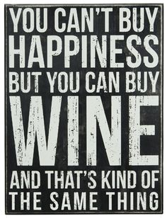 You Can't Buy Happiness But You Can Buy Wine... Box Sign for Your Home Decor.