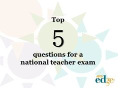 Top 5 questions for a national teacher exam   by Mark Barnes
