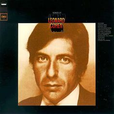 I am completely in love with Leonard Cohen.