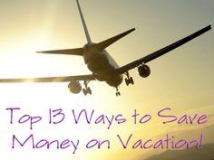 13 Ways to Save Money on Vacation