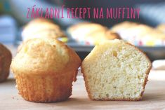Základní recept na muffiny Czech Recipes, Ethnic Recipes, Muffin Recipes, Sweet Life, No Bake Cake, Cornbread, Love Food, Food And Drink, Gluten