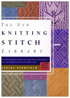 The New Knitting Stitch Library (Lesley Stanfield)