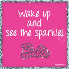 If Barbie says it we must do it. ;D