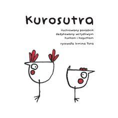 Kurosutra  The chickens kamasutra by Irmina Tota. ASP Katowice